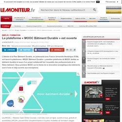 La plateforme «MOOC Bâtiment Durable» est ouverte - Emploi / Formation