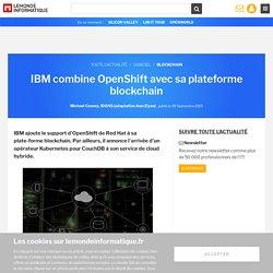 IBM combine OpenShift avec sa plateforme blockchain