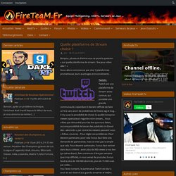 Quelle plateforme de Stream choisir ? – FireTeaM.Fr