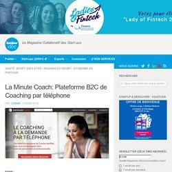 La Minute Coach: Plateforme B2C de Coaching par téléphone