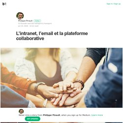 L'intranet, l'email et la plateforme collaborative ...