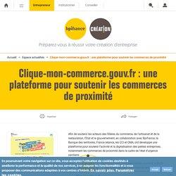 Clique-mon-commerce.gouv.fr : une plateforme pour soutenir les commerces de proximité