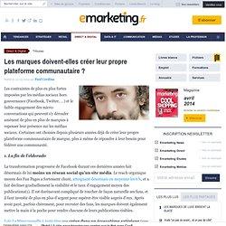 Les marques doivent-elles créer leur propre plateforme communautaire ?