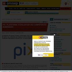 PIX, plateforme d'évaluation des compétences numériques