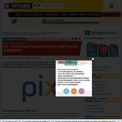 PIX, plateforme d'évaluation des compétences numériques - Onisep