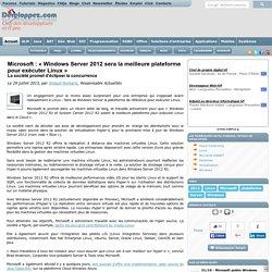 Microsoft : Windows Server 2012 sera la meilleure plateforme pour ex cuter Linux , la soci t promet d' clipser la concurrence