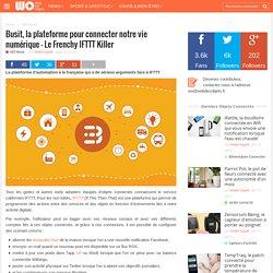 Busit, la plateforme pour connecter notre vie numérique - Le Frenchy IFTTT Killer
