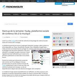 Start-up de la semaine: Yuuby, plateforme sociale de contenus liés à la musique