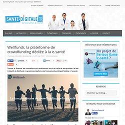 Wellfundr, la plateforme de crowdfunding dédiée à la e-santé