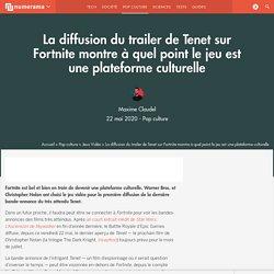La diffusion du trailer de Tenet sur Fortnite montre à quel point le jeu est une plateforme culturelle