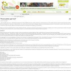 """""""Penser global, agir local"""" - Plateforme 21 pour le développement durable"""