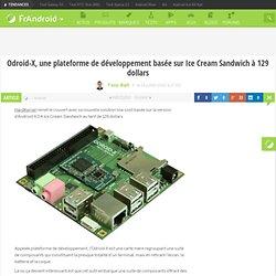 Odroid-X, une plateforme de développement basée sur Ice Cream Sandwich à 129 dollars - FrAndroid - Android