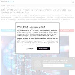 [NRF 2021] Microsoft annonce une plateforme cloud dédiée au secteur de la distribution