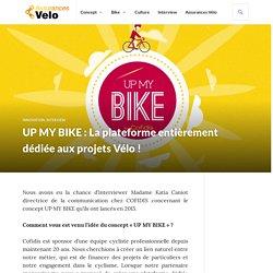 UP MY BIKE : La plateforme entièrement dédiée aux projets Vélo ! - Assurances Vélo - Le blog