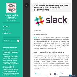 Slack: une plateforme sociale interne fort convoitée en entreprise – Blogue LA BÊTE SOCIALE