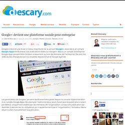 Google+ devient une plateforme sociale pour entreprise