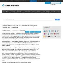 [Social Travel] Wipolo, la plateforme française choisie par Facebook