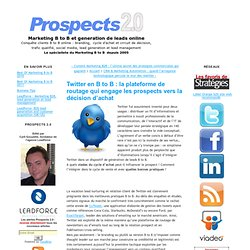 Twitter en B to B : la plateforme de routage qui engage les prospects vers la décision d'achat - Prospects 2.0 : Marketing B to B, lead generation & lead management