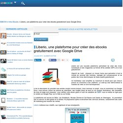 Liberio : créer des ebooks gratuitement avec Google Drive