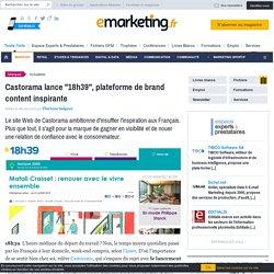 """Castorama lance """"18h39"""", plateforme de brand content inspirante"""