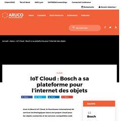 IoT Cloud : Bosch a sa plateforme pour l'internet des objets
