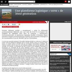 Une plateforme logistique « verte » de 3ème génération