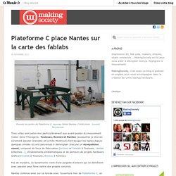 Plateforme C place Nantes sur la carte des fablabs « MakingSociety