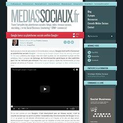 Google lance sa plateforme sociale unifiée Google+