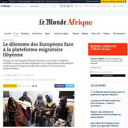 Le dilemme des Européens face à la plateforme migratoire libyenne