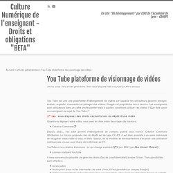 """You Tube plateforme de visionnage de vidéos – Culture Numérique de l'enseignant – Droits et obligations """"BETA"""""""