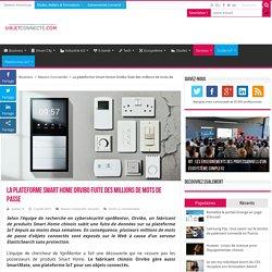 La plateforme Smart Home Orvibo fuite des millions de mots de passe
