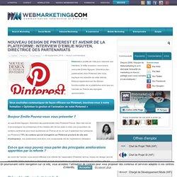 ▷ Nouveau design de Pinterest et avenir de la plateforme: Interview d'Emilie Nguyen, Directrice des partenariats