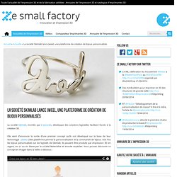 La société Skimlab lance Jweel, une plateforme de création de bijoux personnalisés - Ze Small Factory