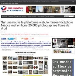 Sur une nouvelle plateforme web, le musée Nicéphore Niépce met en ligne 20 000 photographies libres de droit