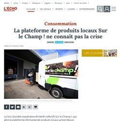 L ECHO REPUBLICAIN 01/10/20 La plateforme de produits locaux Sur le Champ ! ne connaît pas la crise