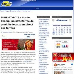 RADIO INTENSITE 20/12/20 EURE-ET-LOIR - Sur le Champ, un plateforme de produits locaux en direct des fermes