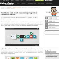 Project Blocks : Google présente une plateforme pour apprendre la programmation aux enfants