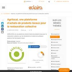 Agrilocal, une plateforme d'achats de produits locaux pour la restauration collective - Eclaira.org, le Réseau de l'économie circulaire en Auvergne-Rhône-Alpes