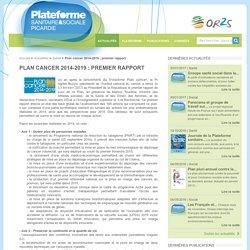 Plan cancer 2014-2019 : premier rapport - Plateforme Sanitaire & Sociale