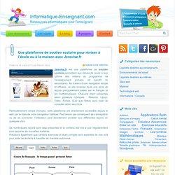 Plateforme de soutien scolaire en ligne : JeRevise.fr