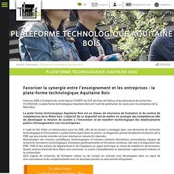 Plateforme Technologique Aquitaine Bois
