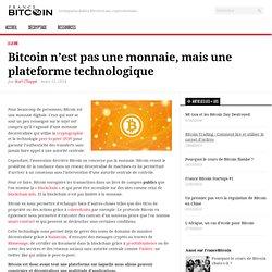 Bitcoin n'est pas une monnaie, mais une plateforme technologique - France Bitcoin