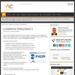 La plateforme Trading Station II (FXCM FXTS2)