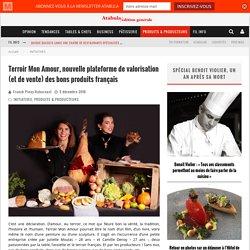 Terroir Mon Amour, nouvelle plateforme de valorisation (et de vente) des bons produits français – ATABULA