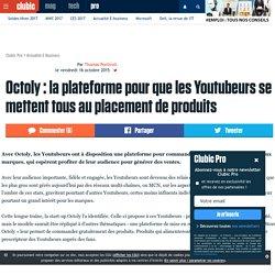 Octoly : la plateforme pour que les Youtubeurs se mettent tous au placement de produits