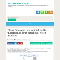 Ethos Cataloger : un logiciel multi-plateformes pour cataloguer votre musique