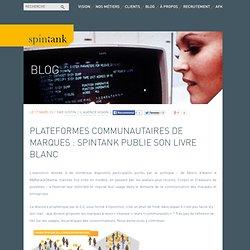 Plateformes communautaires de marques : Spintank publie son livre blanc