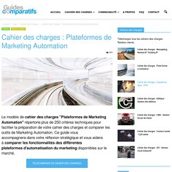 Cahier des charges : Plateformes de Marketing Automation - Guides Comparatifs