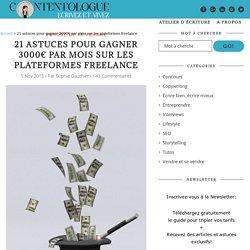 21 astuces pour gagner 3000€ par mois sur les plateformes freelance - Contentologue