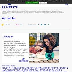 Covid-19 : Docaposte apporte au ministère de l'Education nationale et de la Jeunesse son expertise dans les plateformes numériques et ses capacités de production pour mettre en place un dispositif d'aide aux élèves en situation de déconnexion numérique